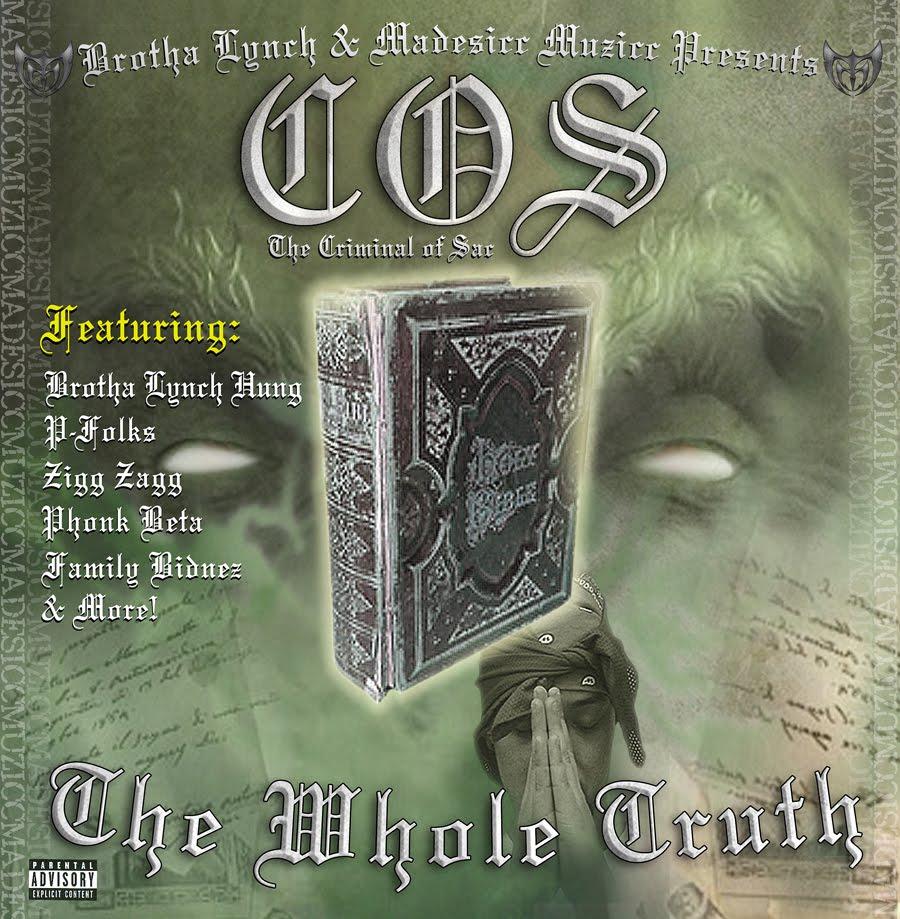 http://2.bp.blogspot.com/-qoKFMsHk_tE/TisC1JMfiLI/AAAAAAAAOcc/6NOYqyHatfc/s1600/Brother+Lynch+Presents+COS+-+The+Whole+Truth+%282007%29.jpg