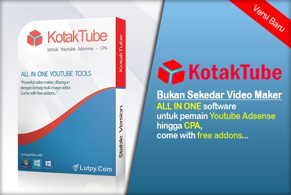 KotakTube - Software untuk Pemain Youtube Adsense hingga CPA
