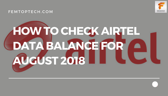 How To Check Airtel Data Balance For August 2018