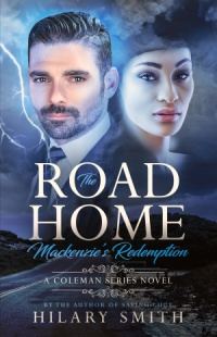 The Road Home - Mackenzie's Redemption (Hilary Smith)