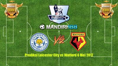 AGEN BOLA - Prediksi Leicester City vs Watford 6 Mei 2017