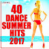 40 Dance Summer Hits [2017]