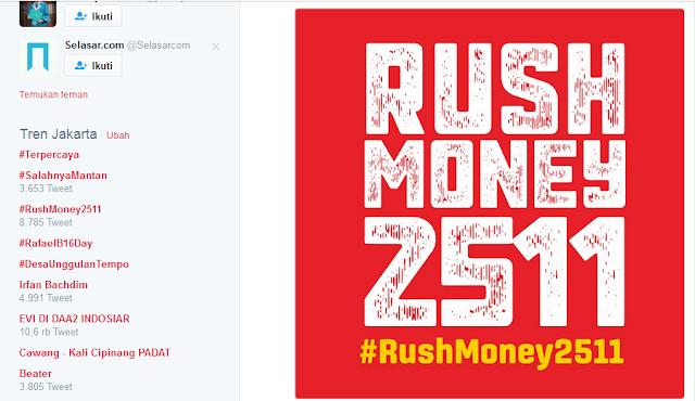 Hashtag #RushMoney2511 Jadi Trending Topic di Twitter