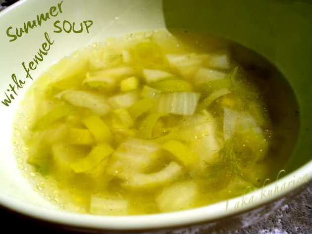 Summer  soup with fennel by Laka kuharica: light, refreshing and healthy vegetable soup.