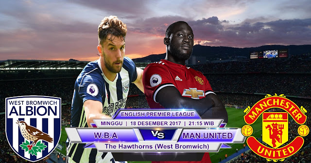 West Bromwich Albion vs Manchester United 17 Desember 2017