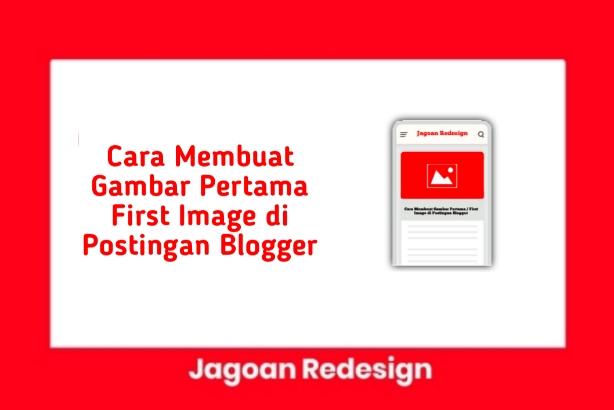 Cara Membuat Gambar Pertama / First Image di Postingan Blogger