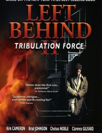 Left Behind II: Tribulation Force | Bmovies