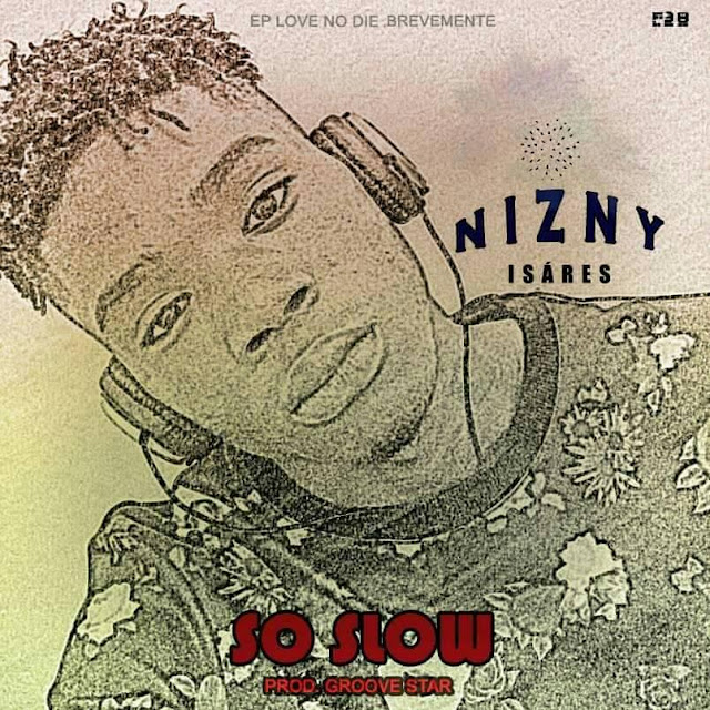 Nizny Isáres - So Slow (Rap) [Download] baixar nova musica descarregar agora 2019