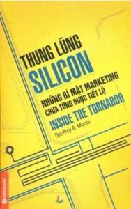 Thung Lũng Silicon - Những Bí Mật Marketing Chưa Từng Được Tiết Lộ - Geoffrey A. Moore