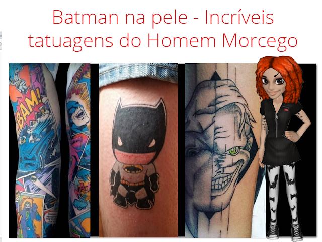 Tatuagens do Batman no blog Mineira sem Freio