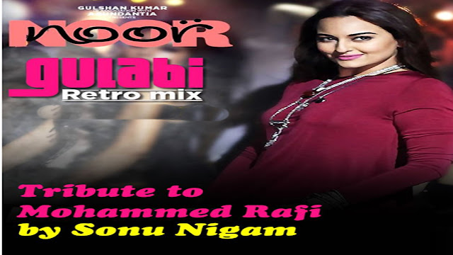Gulabi Retro Mix Lyrics Tribue To Muhammad Rafi | Sonu Nigam | Noor