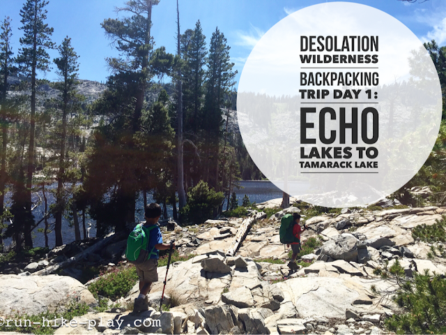 Desolation Wilderness Backpacking Trip Day 1: Echo Lakes to Tamarack Lake