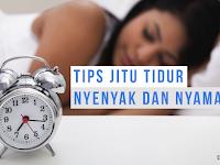 Tips Jitu Agar Tidur Anda Bisa Nyaman, Tenang, dan Nyenyak