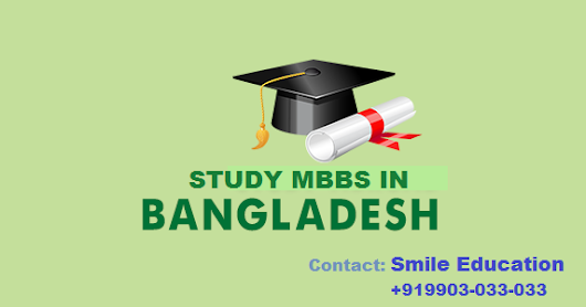 Medical study in Bangladesh the positive aspect