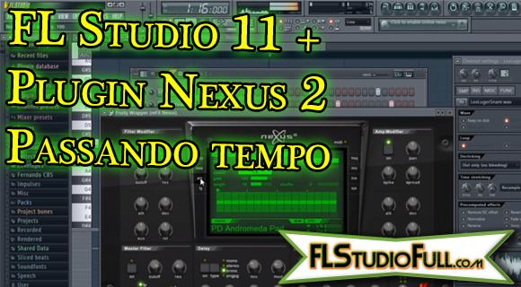 FL Studio 11 + Nexus 2 - Passando tempo