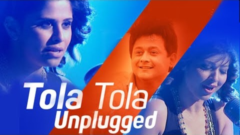 Tola Tola Unplugged Lyrics HD Video Song | Tu Hi Re