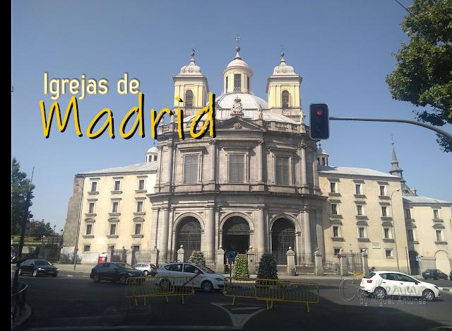 7 igrejas (e 2 conventos) de Madrid a não perder!