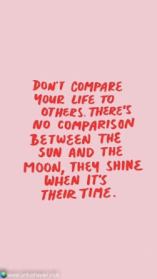 Don't Compare  Your Life To  Others. There's  No Comparison  Between The  Sun And The  Moon, they Shine  When It's  Their Time...!!  #Inspirationalquotes #motivationalquotes  #quotes