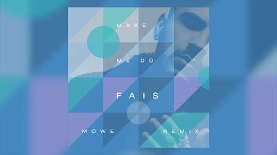 Fais - Make Me Do (Möwe #Remix)