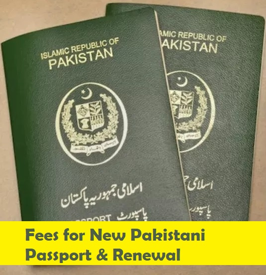 Fees for New Pakistani Passport & Renewal