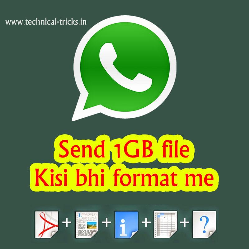 How To Send File Upto 1GB Via Whatsapp In Hindi - Technical Tricks Hindi