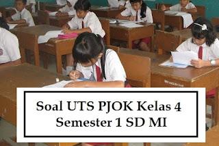 Soal UTS PJOK Penjas Kelas 4 Semester 1 SD MI