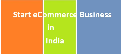 start ecommerce business in india