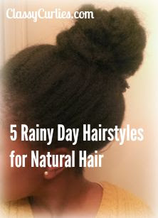 5 rainy day hairstyles - ClassyCurlies