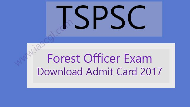 TSPSC Forest Section Officer Released Admit Card/Hall Ticket