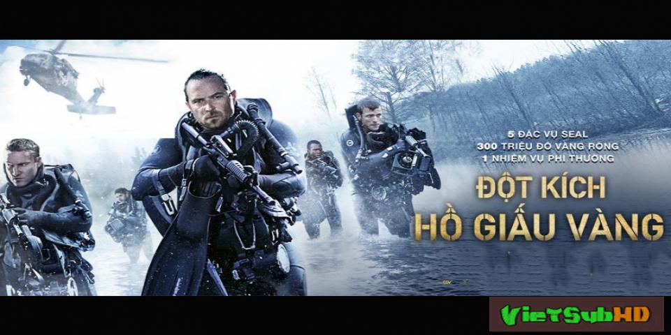 Phim Đột Kích Hồ Giấu Vàng VietSub HD   Renegades 2017