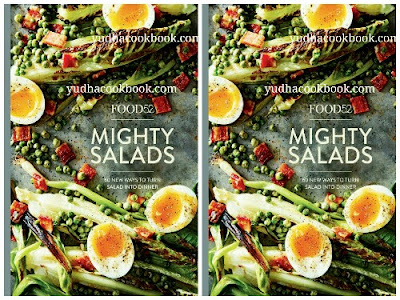 Download ebook FOOD52 MIGHTY SALADS : 60 New Ways to Turn Salad into Dinner