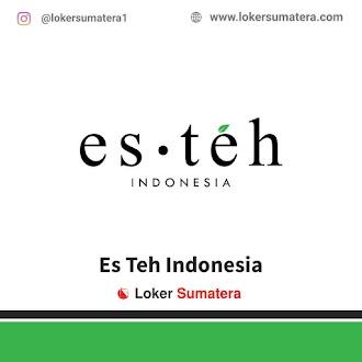 Lowongan Kerja Pekanbaru, Esteh Indonesia Juni 2021