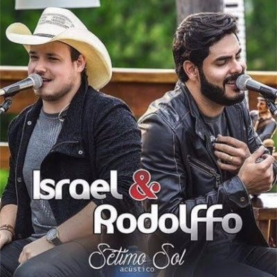Baixar - Israel e Rodolffo - CD Sétimo sol (Acústico) 2016
