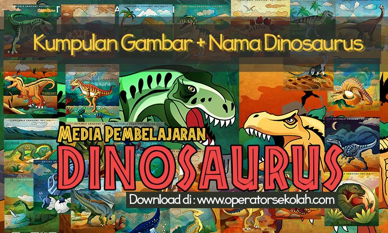 Media Pembelajaran Kumpulan Gambar + Nama Dinosaurus
