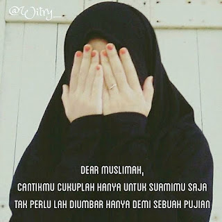 Kecantikan Muslimah Sejati Cukup Untuk Suami Saja, Tak Perlu di Umbar Demi Pujian