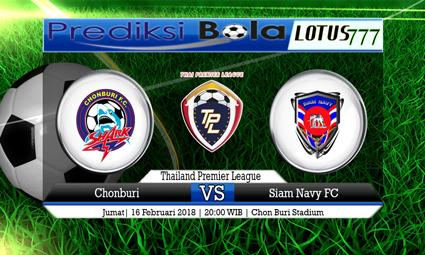 PREDIKSI  SKOR  Chonburi VS Siam Navy FC  16 Februari 2018