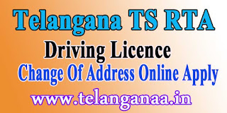 Telangana TS RTA Driving License Change Of Address Online Apply