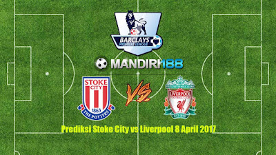 AGEN BOLA - Prediksi Stoke City vs Liverpool 8 April 2017