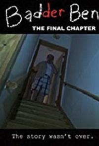 Watch Badder Ben: The Final Chapter Online Free in HD