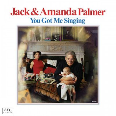 "JACK & AMANDA PALMER ""You Got Me Singing"""