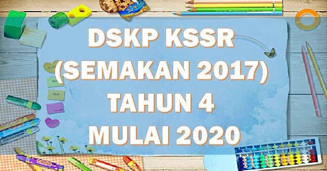 Muat Turun Download Dskp Kssr Semakan 2017 Tahun 4 Mulai 2020 Layanlah Berita Terkini Tips Berguna Maklumat