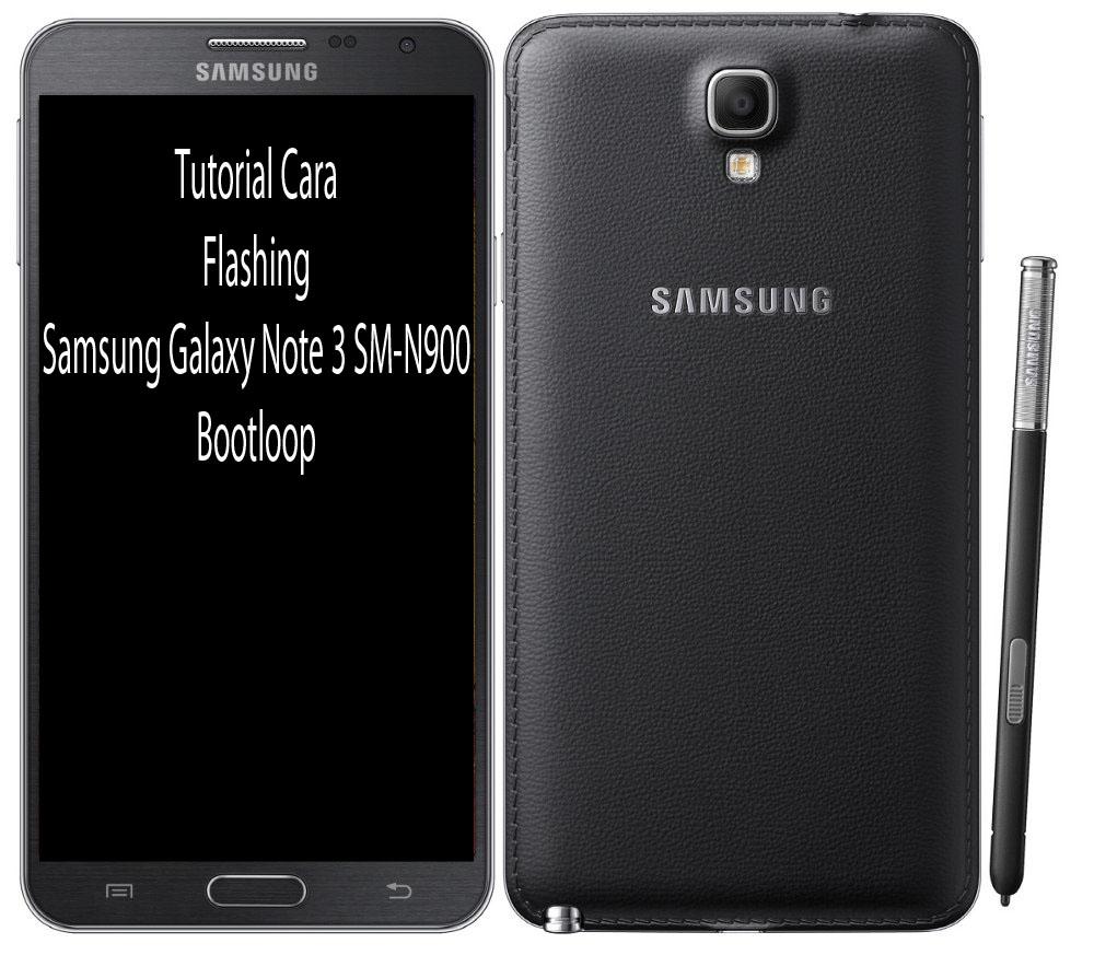 Tutorial Cara Flashing Samsung Galaxy Note 3 SM-N900 Bootloop
