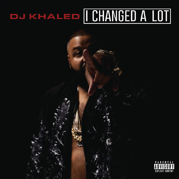 DJ Khaled - I Changed a Lot (Deluxe Version) Cover