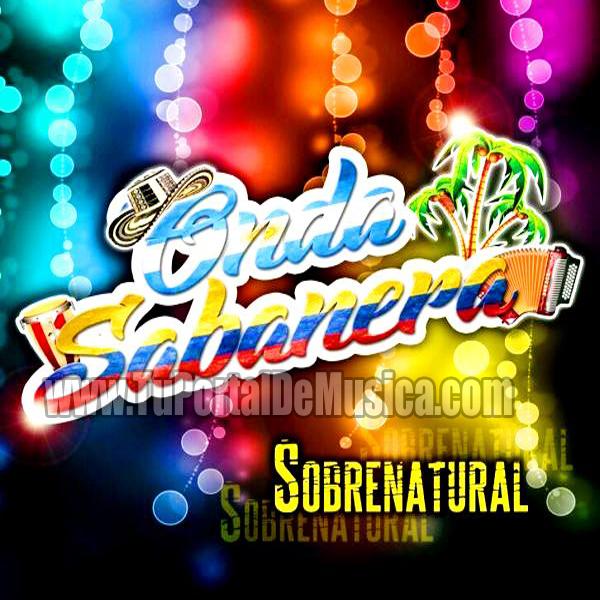 Onda Sabanera - Sobrenatural (2017)
