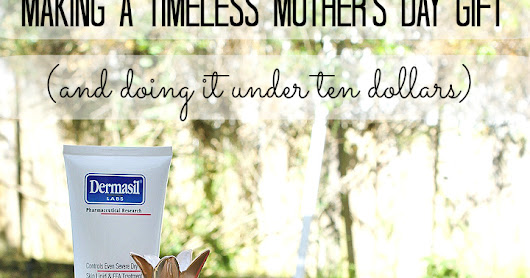 Making A Timeless Mother's Day Gift (Under $10)