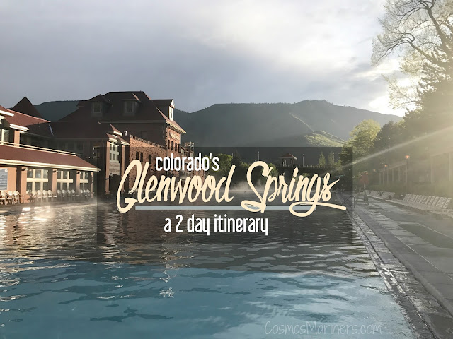 Hot Springs, History, and Family Fun in Glenwood Springs, Colorado: A 2 Day Itinerary | CosmosMariners.com