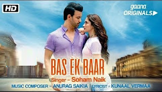Bas Ek Baar Lyrics – Soham Naik Ft Anurag Saikia Song