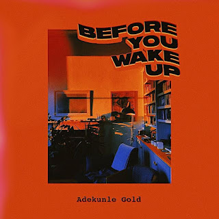 [Music] Adekunle Gold – Before You Wake Up