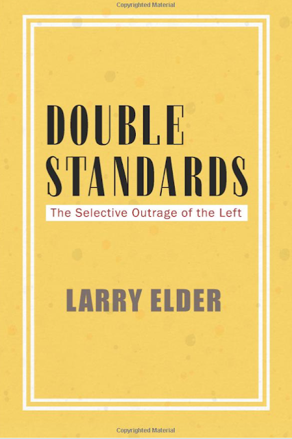 Larry Elder: Double Standards: The Selective Outrage of the Left