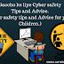 Baccho ke liye Cyber safety Tips and Advice.(Cyber safety tips and Advice for your Children.)